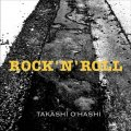 ROCK 'N' ROLL|TAKASHI O'HASHI