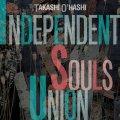 INDEPENDENT SOULS UNION|TAKASHI O'HASHI