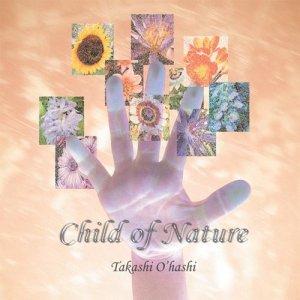 画像1: CHILD OF NATURE|TAKASHI O'HASHI