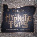 PDX-EP|The HYPNOTIC TWINS