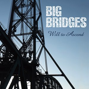 画像4: Big Bridges|Will to Ascend (輸入盤)